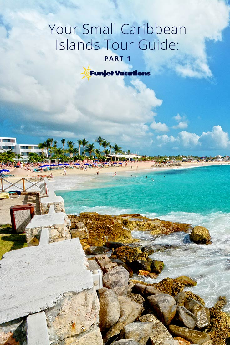 Not familiar with the Caribbean islands? No sweat. Here is Part 1 of your small Caribbean islands tour guide.